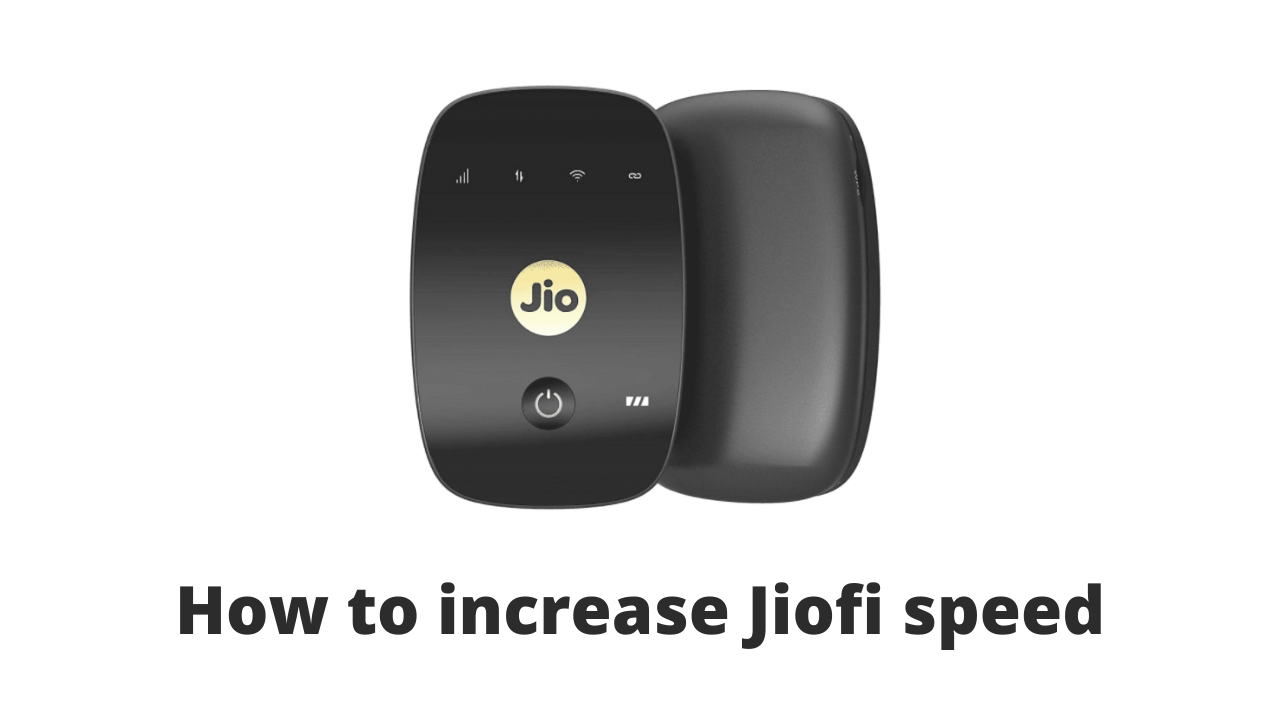 How to increase Jiofi speed